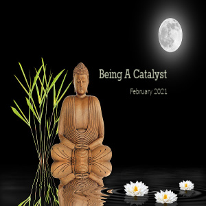 Being a Catalyst