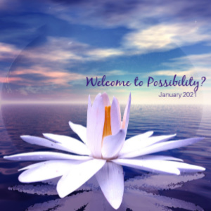 Welcome to Possibility
